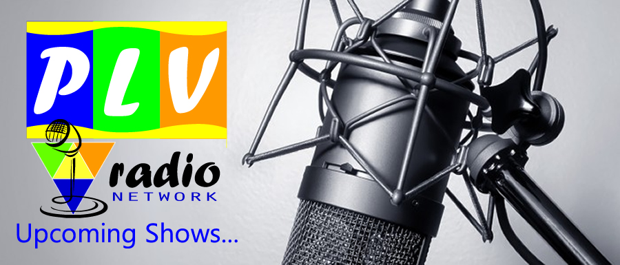 PLV Radio Network Upcoming shows...
