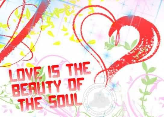 Love-Is-The-Beauty-Of-The-Soul-I-Know-The-Truth-Quotes
