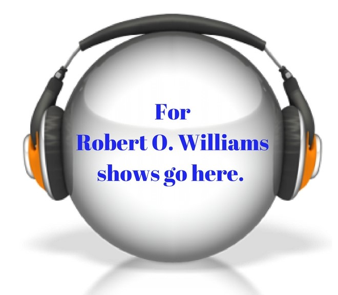 For Robert O. Williams shows go here.