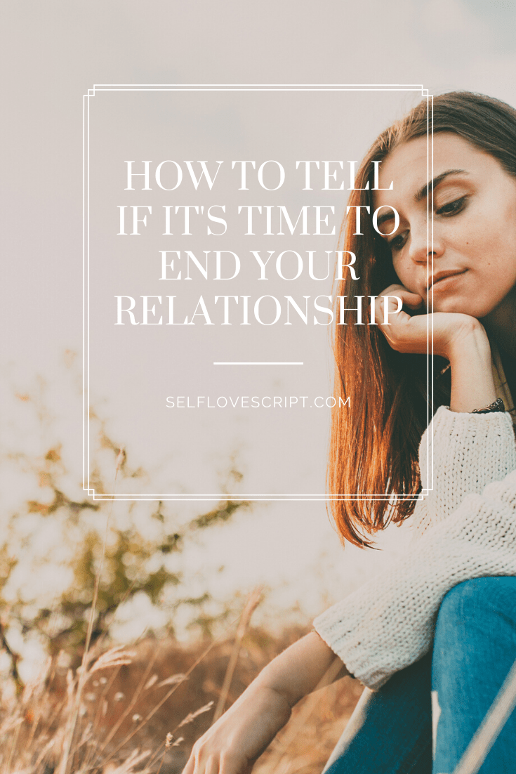 Signs it May Be Time to end your relationship