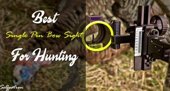 Best Single Pin Bow Sight For Hunting