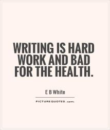 writing-is-hard-work-and-bad-for-the-health-quote-1