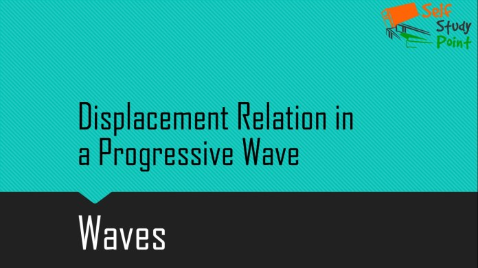 Displacement Relation in a Progressive Wave
