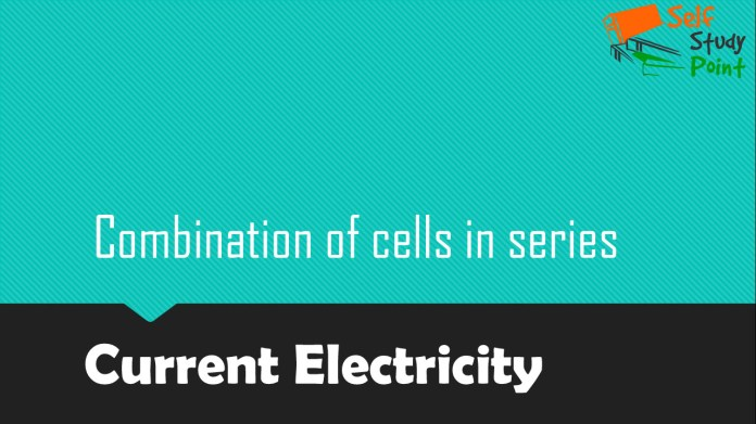 Combination of cells in series