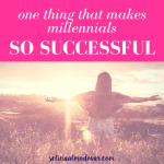 One Thing that Makes Millennials So Successful