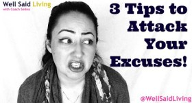 3 Tips to Attack Your Excuses