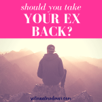 Should You Take Your Ex Back?