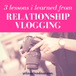 3 Lessons I Learned from Relationship Vlogging