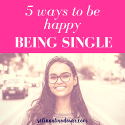 "girl with glasses smiles while standing in front of a city street with pink overlay and white text that reads, ""5 Ways to Be Happy Being Single"""