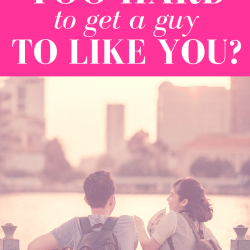 "girl laughing at guy as they overlook a river while standing on a bridge with pink overlay and white text reading, ""Trying Too Hard to Get a Guy to Like You?"""