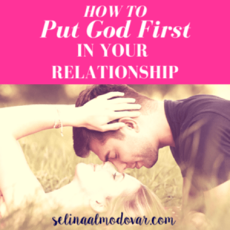 How to Put God First In Your Relationship- Selina Almodovar - Christian Relationship Blogger + Christian Relationship Coach