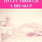 7 Things Every Girl Needs to Get Through a Breakup