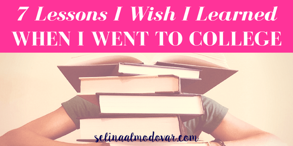 7 Lessons I Wish I Learned When I Went to College
