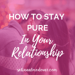 """guy whispering in girl's ear as she smiles and looks down with pink overlay and white text that reads """"How to Stay Pure in Your Relationship"""""""
