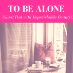The Time of Year When It's Hard to Be Alone (Guest Post!)