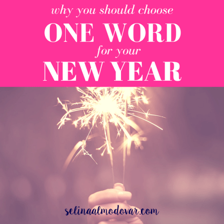 Why You Should Choose One Word For Your New Year_ By Selina Almodovar _ Christian Relationship Blogger _ Christian Relationship Coach