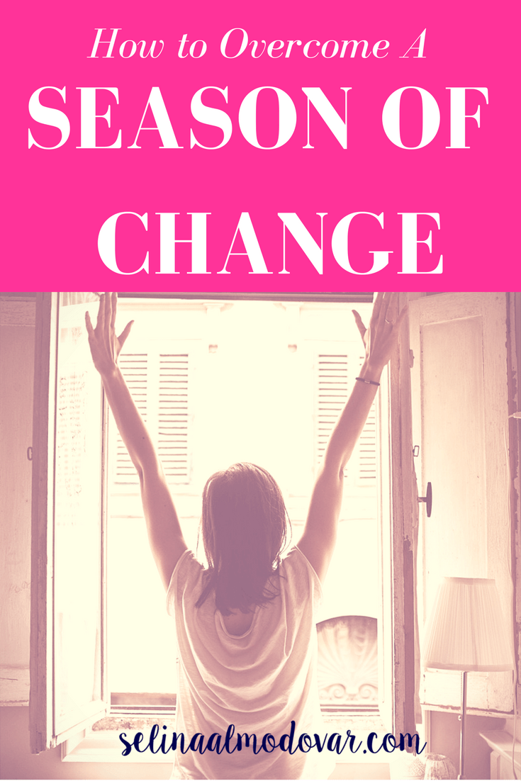 How to Overcome a Season of Change _ By Evie Taylor _ Selina Almodovar _ Christian Relationship Blogger - Christian Relationship Coach