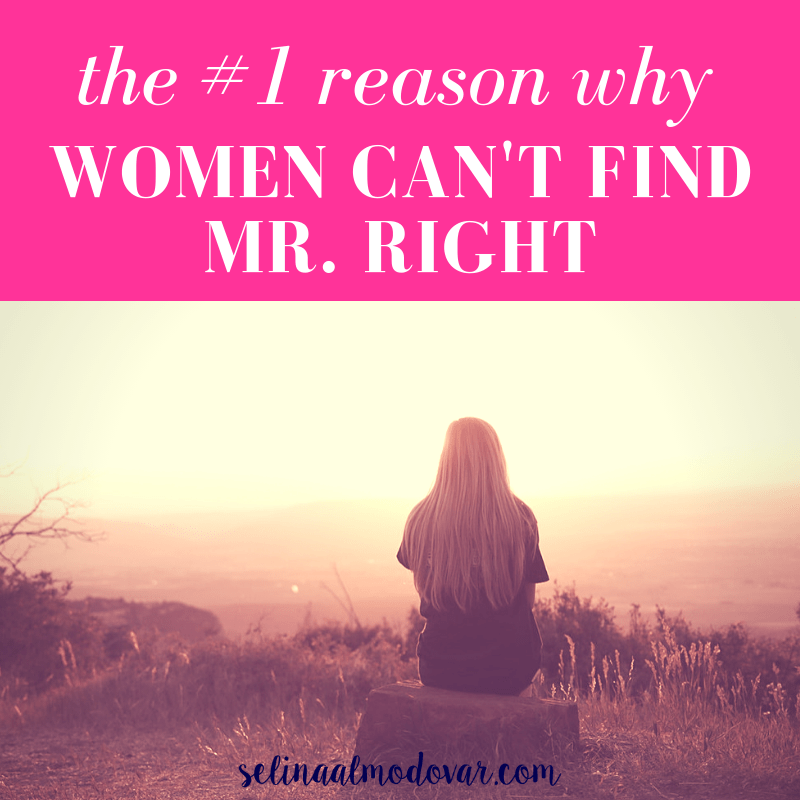 """blonde-haired woman sits on top of a hill overlooking the valley on a sunny day with pink overlay and white text that reads, """"The #1 Reason Why Women Can't Find Mr. Right"""""""