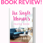 """white background with image of book in center and pink text that reads, """"Book Review! The Single Woman's Prayer Book"""""""