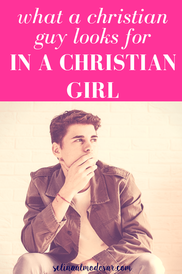 "young guy wearing a leather jacket is casually looking away with his hand over his mouth in pink overlay with white text that reads, ""What Christian Guys Look For In Christian Girls"""