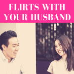 """guy sits at table with girl looking at open book while girl smiles and looks at him with pink overlay and white text that reads, """"What To Do When Someone Flirts With Your Husband"""""""