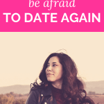 """girl with loose curly hair wears a leather jacket and a smirk while looking to her right with an open field background with pink overlay and white text that reads, """"Why You Shouldn't Be Afraid To Date Again"""""""