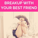"sad young woman with long curly hair sits on window sill with her eyes closed and her arms wrapped around her knees with pink overlay and white text that reads, ""3 Truths For When You Breakup With Your Best Friend"""