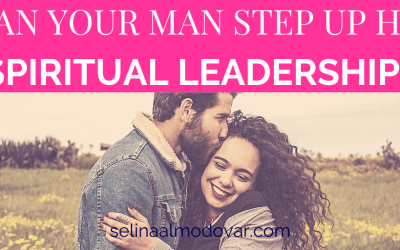 Can Your Man Step Up His Spiritual Leadership?