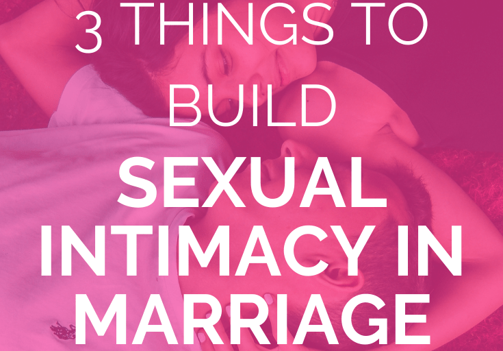"man and woman lay on backs at opposite ends of each other while facing each other face-to-face with pink overlay and white text that reads, ""3 Things To Build Sexual Intimacy In Marriage"""