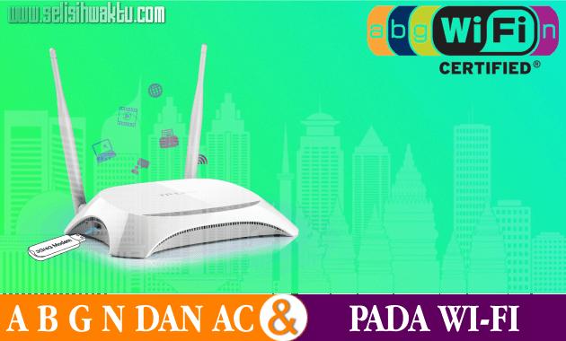√ Perbedaan A B G N Dan AC Pada Perngkat Wi-Fi