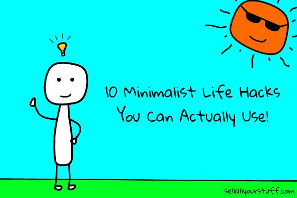 Minimalist life hacks from real minimalists for Minimalist living with less stuff