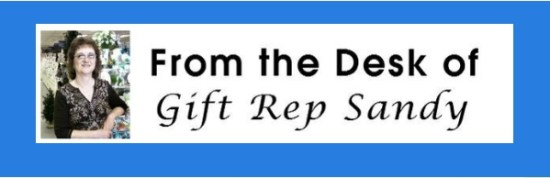 The Monday eLetter from Gift Rep Sandy