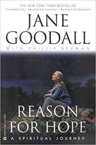 Reason for Hope: A Spiritual Journey by Jane Goodall