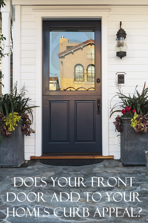 Does Your Front Door Add to your homes curb appeal?