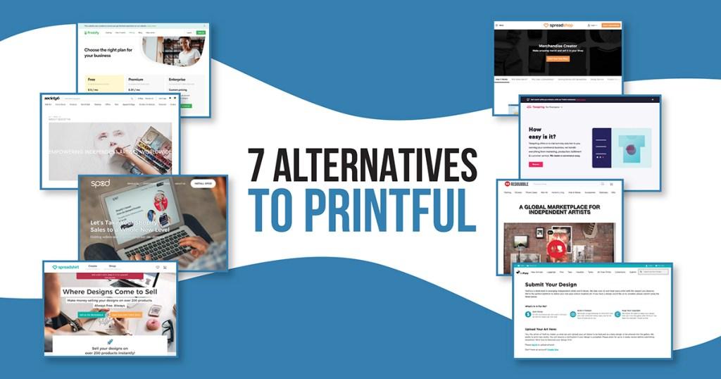 7 alternatives to Printful