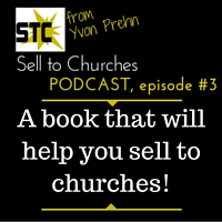 PODCAST: How to use this book to make SALES to churches