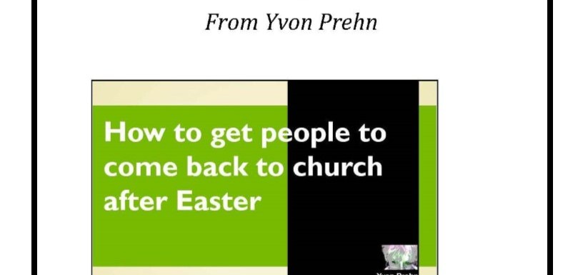 Everything you need for the Lunch & Learn–How to Get People to Come Back to Church After Easter!