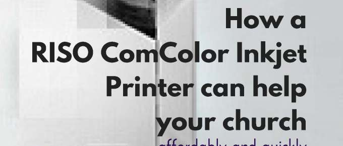 2 Resources to help explain the RISO ComColor Printer to churches, a video and new PDF