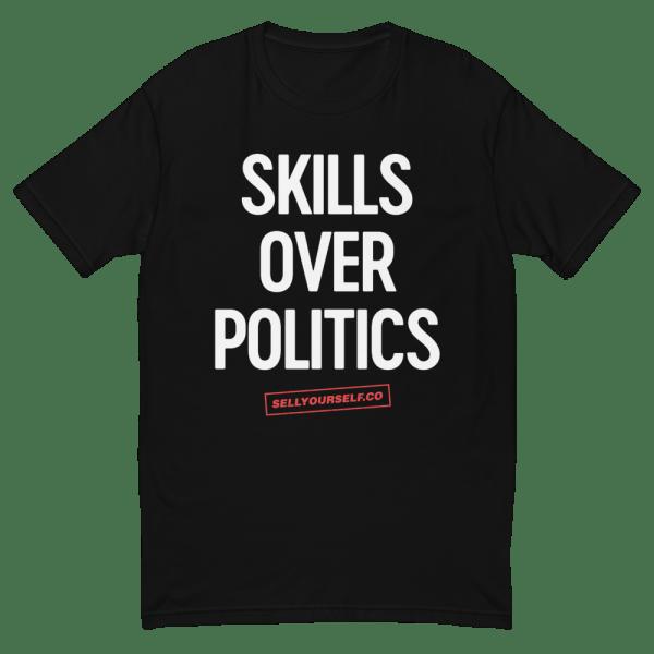 Skills Over Politics T-Shirt