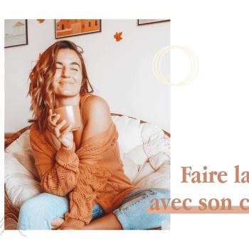 HOW TO : FAIRE LA PAIX AVEC SON CORPS