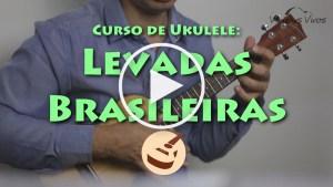curso de ukulele: levadas brasileiras