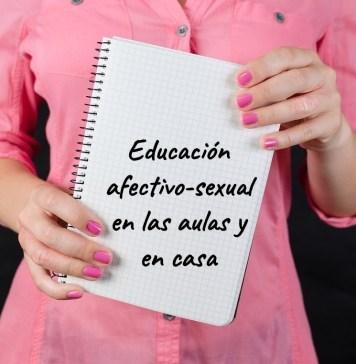 Educación afectivo-sexual en las aulas y en casa
