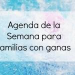 Agenda de la semana para familias con ganas. Del 16 al 22 de junio