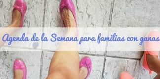Agenda de la Semana para familias con ganas. Del 4 al 10 de agosto