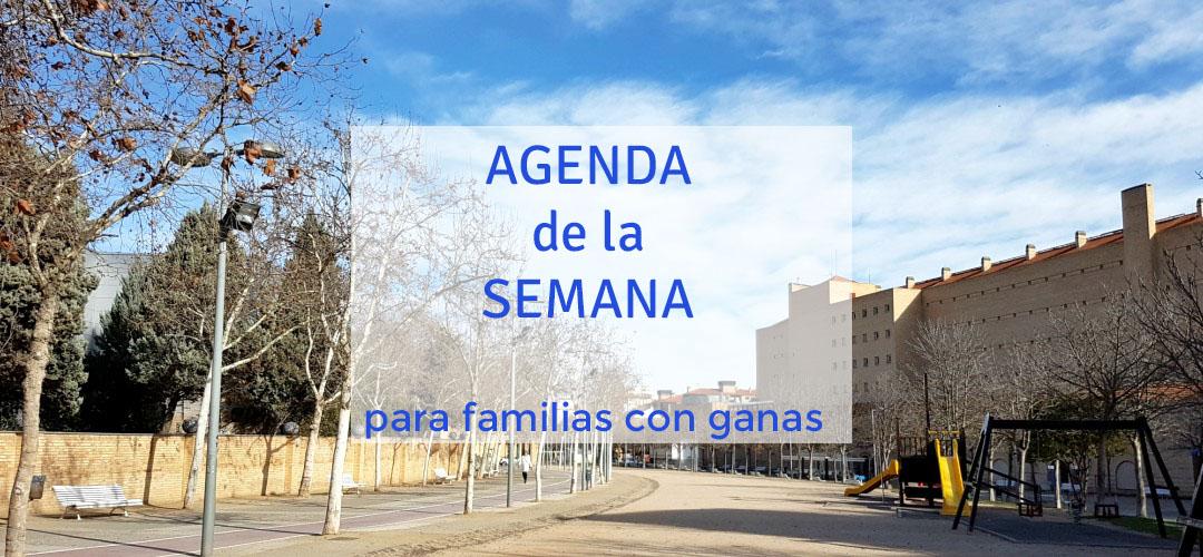 Agenda de la Semana para familias con Ganas. Del 23 de febrero al 1 de marzo