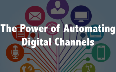 The Power of Automating Your Digital Channels in 2018