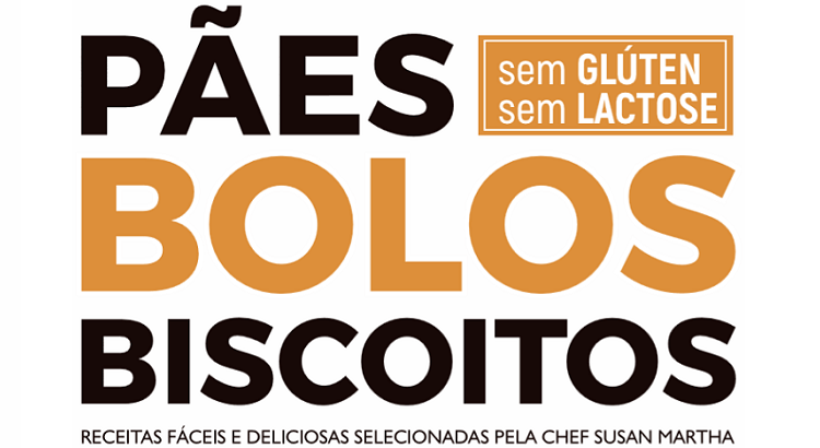 Pães, Bolos e Biscoitos sem Glúten e Lactose