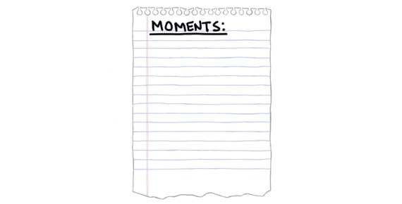 drawing of a piece of paper with the word moments written on it