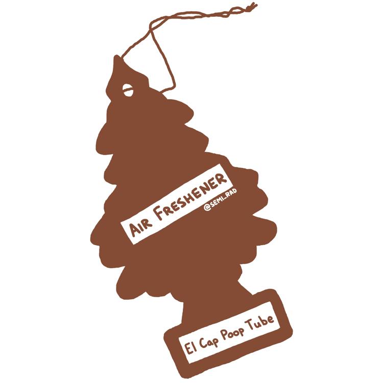 "drawing of a pine tree shaped air freshener reading ""El Cap Poop Tube"""
