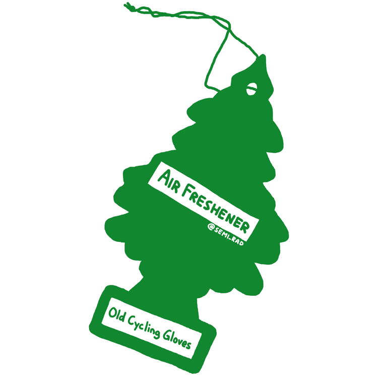 "drawing of a pine tree shaped air freshener reading ""old cycling gloves"""